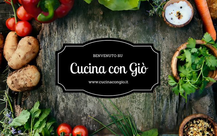 Cucina con Giò: chi sono e perché seguirmi…